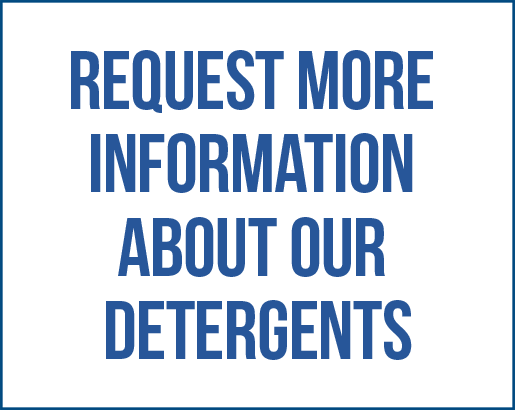 Request More Information About Our Detergents